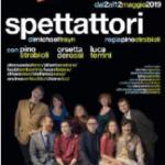 """""""SPETTATTORI"""" DAL 2 AL 12 MAGGIO 2019 AL TEATRO VITTORIA"""