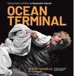""" OCEAN TERMINAL "" AL TEATRO VASCELLO 8 E 9 MAGGIO 2019"