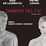 TEATRO MANZONI, DIAMOCI DEL TU, DAL 30 GENNAIO AL 23 FEBBRAIO