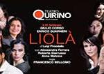 """TEATRO QUIRINO """"LIOLA'"""" DAL 4 AL 16 FEBBRAIO"""